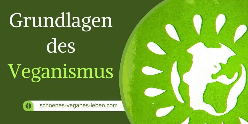 Die Grundlagen des Veganismus#