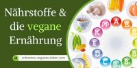 Nährstoffe & die vegane Ernährung
