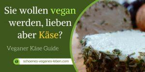 Sie wollen vegan werden, lieben aber käse