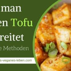Tofu zubereiten - verschiedene Methoden