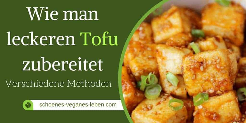 Tofu zubereiten – Verschiedene Methoden zu einem leckeren Tofu