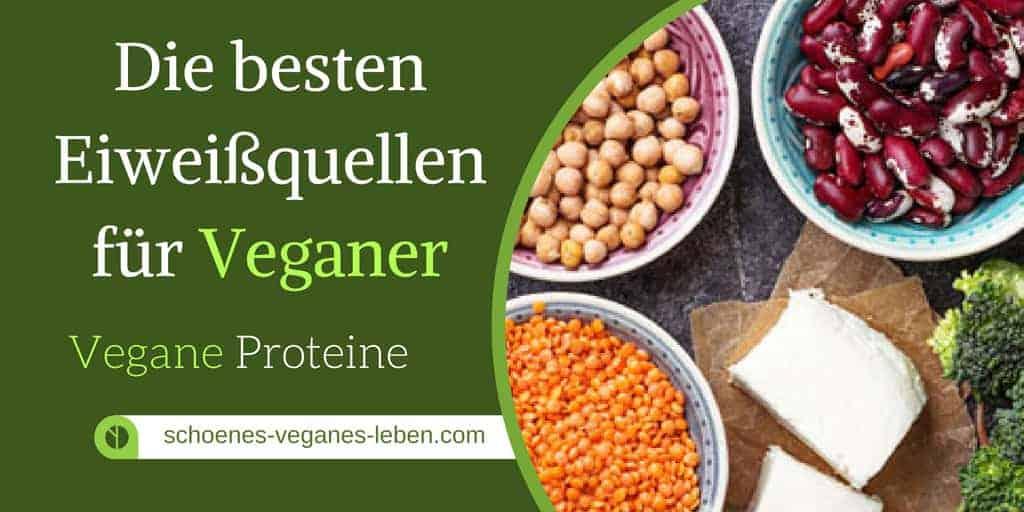 Vegane Proteine - Die besten Eiweißquellen für Veganer