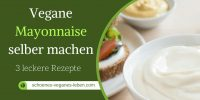 vegane mayonnaise selber machen