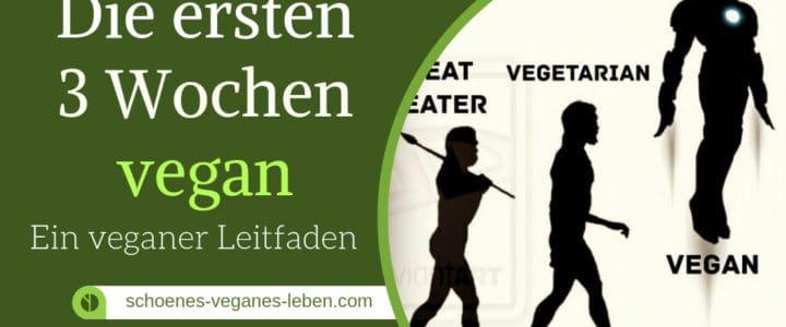 Veganer Leitfaden – Die ersten drei Wochen