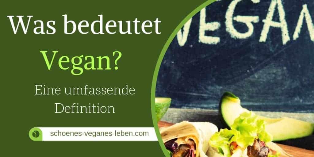 Was bedeutet Vegan? – Eine umfassende Definition