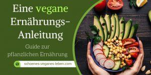 Eine vegane Ernährungs-Anleitung