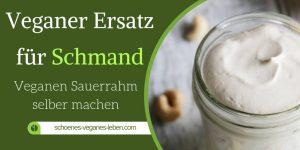 Veganer Ersatz für Schmand – Veganen Sauerrahm selber machen