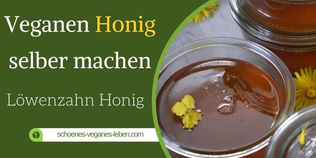 Wie man veganen Honig selber macht – Löwenzahn Honig