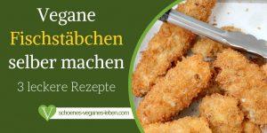 vegane Fischstäbchen selber machen