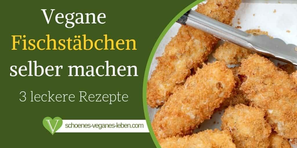 Vegane Fischstäbchen selber machen – 3 leckere Rezepte