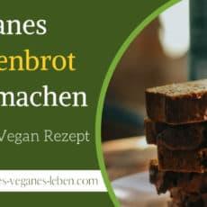 Bananenbrot vegan Rezept – Veganes Bananenbrot selber machen