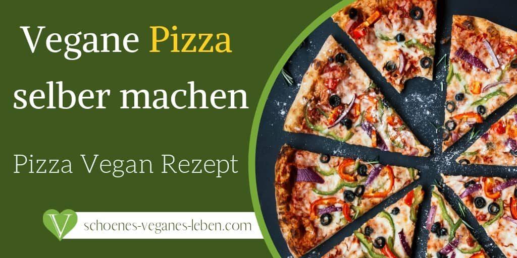 Einfache vegane Pizza selber machen - Pizza Vegan Rezept