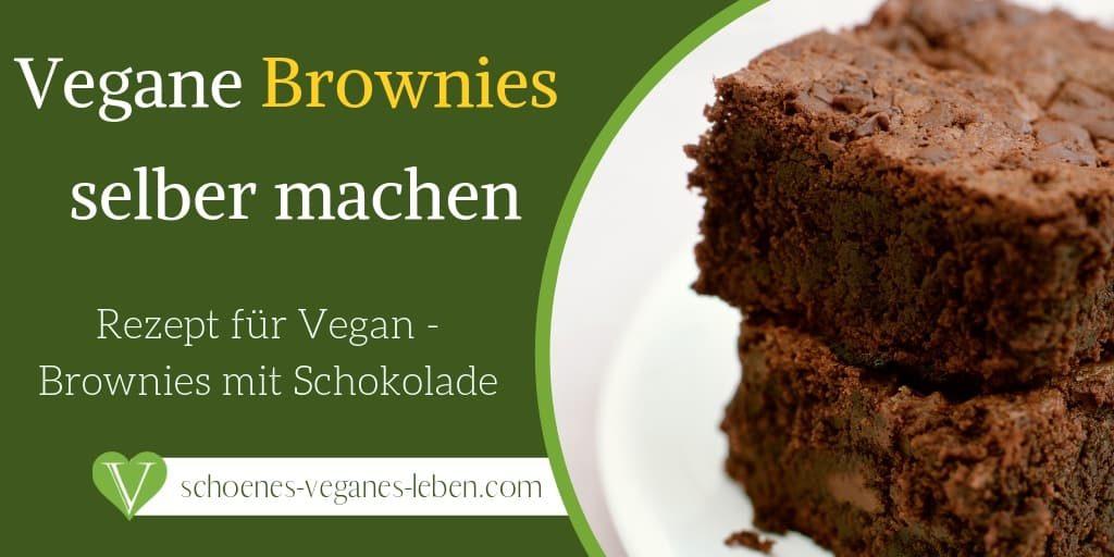 Vegane Brownies selber machen - Rezept für Vegan Brownies mit Schokolade