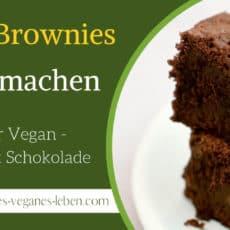 Vegane Brownies selber machen – Rezept für Vegan Brownies mit Schokolade