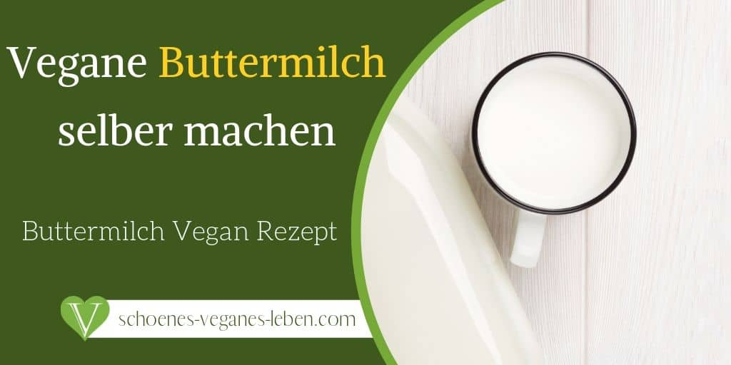 Vegane Buttermilch selber machen – Buttermilch Vegan Rezept