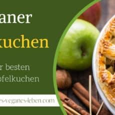 Veganer Apfelkuchen – Rezept für den besten veganen Apfelkuchen