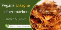 Vegane Lasagne selber machen – Einfach & Lecker