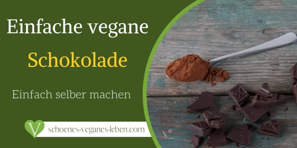 Vegane Schokolade einfach selber machen