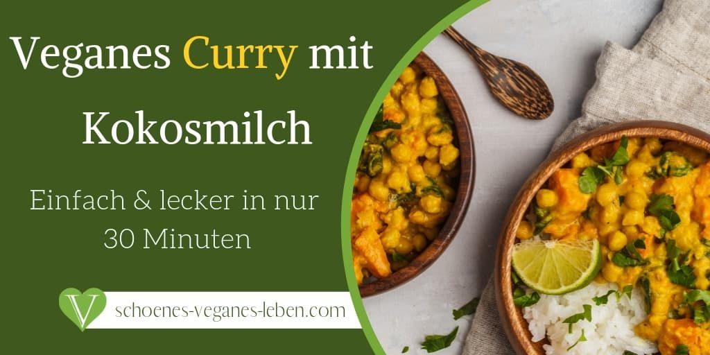 Veganes Curry mit Kokosmilch - Einfach & lecker in nur 30 Minuten