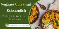 Veganes Curry mit Kokosmilch – Einfach & lecker in nur 30 Minuten