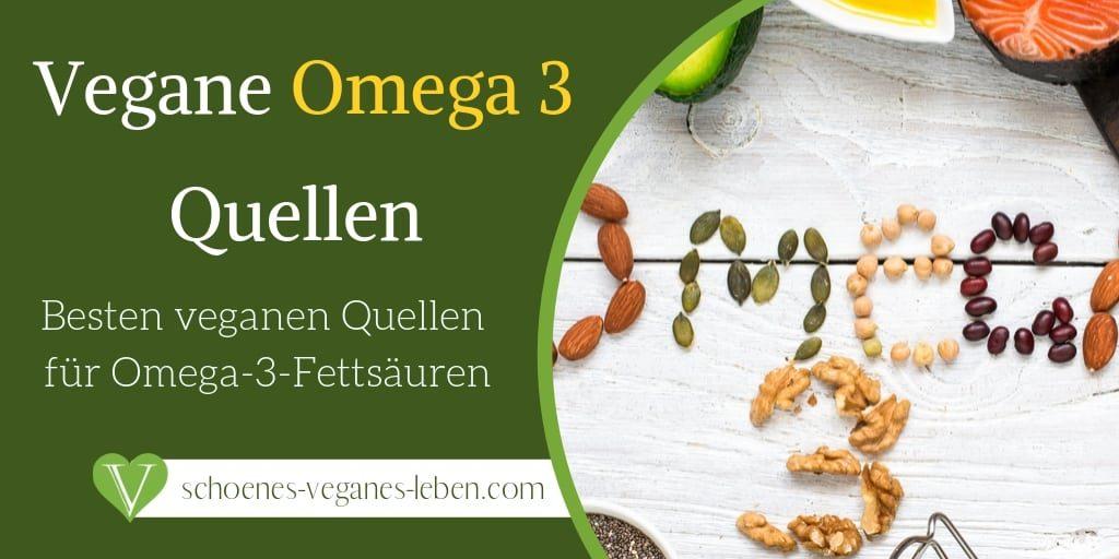 Vegan Omega 3 - Die besten veganen Quellen für Omega-3-Fettsäuren