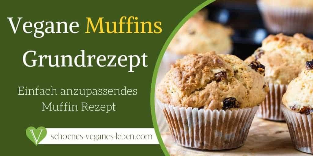 Vegane Muffins Grundrezept - Einfach anzupassende Muffin Rezept