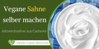 Vegane Sahne selber machen – Allzwecksahne aus Cashews