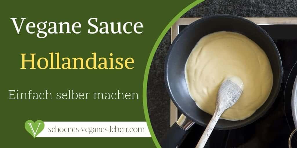 Vegane Sauce Hollandaise selber machen – Einfach, lecker & schnell