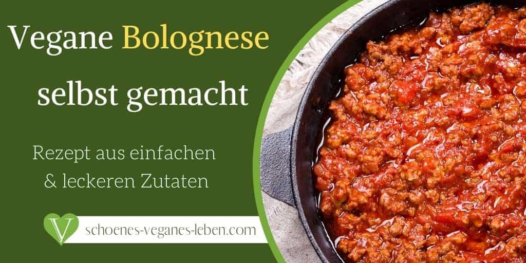 Vegane Bolognese selbst gemacht - Rezept aus einfachen und leckeren Zutaten