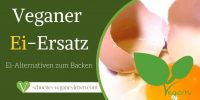 Veganer Ei Ersatz – Die besten veganen Ei-Alternativen zum Backen