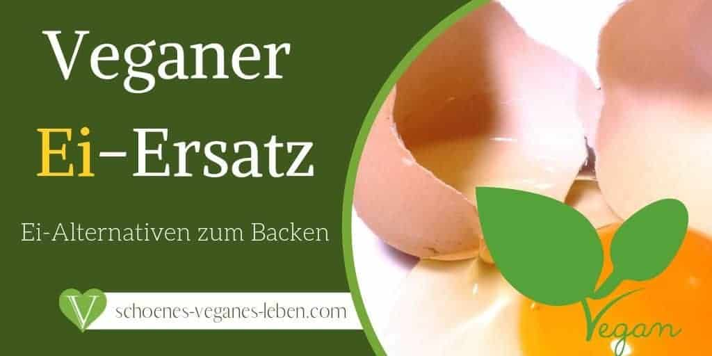 Veganer Ei Ersatz - Die besten veganen Ei-Alternativen zum Backen