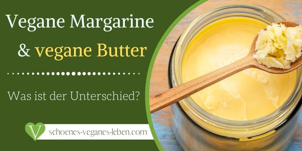 Vegane Margarine & vegane Butter – Was ist der Unterschied?