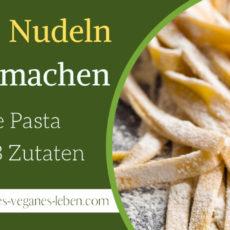 Vegane-Nudeln-selber-machen-Vegane-Pasta