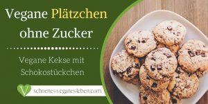 Vegane Plätzchen ohne Zucker - Kekse mit Schokostückchen - Glutenfrei