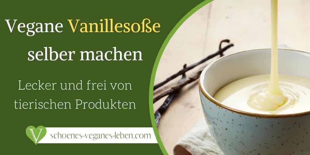 Vegane Vanillesoße selber machen - Lecker und frei von tierischen Produkten