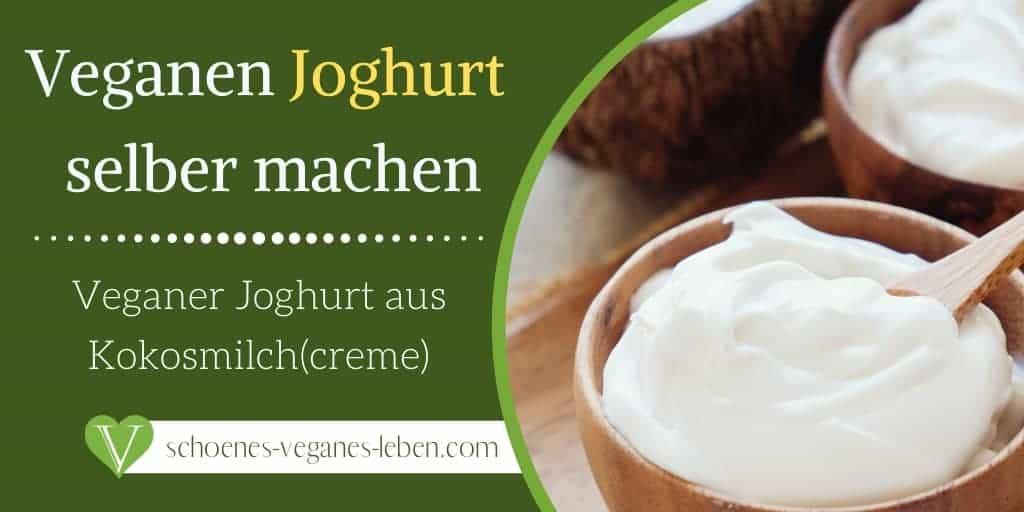 Veganen Joghurt selber machen - Veganer Joghurt aus Kokosmilch(creme)