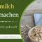 Hafermilch selber machen wie gekauft – Hafermilch Rezept