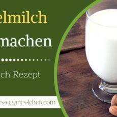 Mandelmilch-selber-machen-Mandelmilch-Rezept