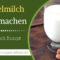 Mandelmilch selber machen – Mandelmilch Rezept (Besser als gekauft)