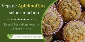 Vegane-Apfelmuffins-selber-machen-Rezept-für-saftige-vegane-Apfelmuffins