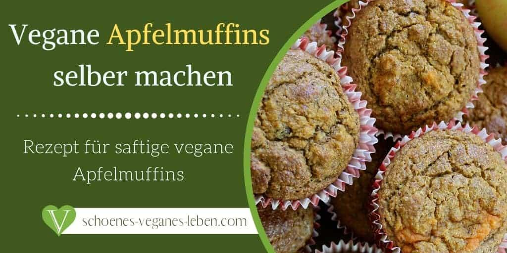 Vegane Apfelmuffins selber machen - Rezept für saftige vegane Apfelmuffins