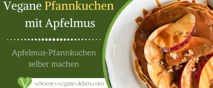 Vegane Pfannkuchen mit Apfelmus & Zimt selber machen