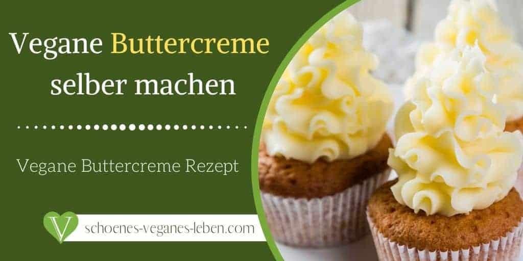 Vegane Buttercreme selber machen
