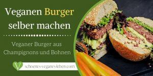 Veganen-Burger-selber-machen-Veganer-Burger-aus-Champignon-und-Bohnen