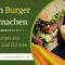 Veganen Burger selber machen – Veganer Burger aus Champignon und Bohnen