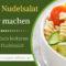 Veganen Nudelsalat selber machen – Rezept für einfach leckeren & schnellen Nudelsalat