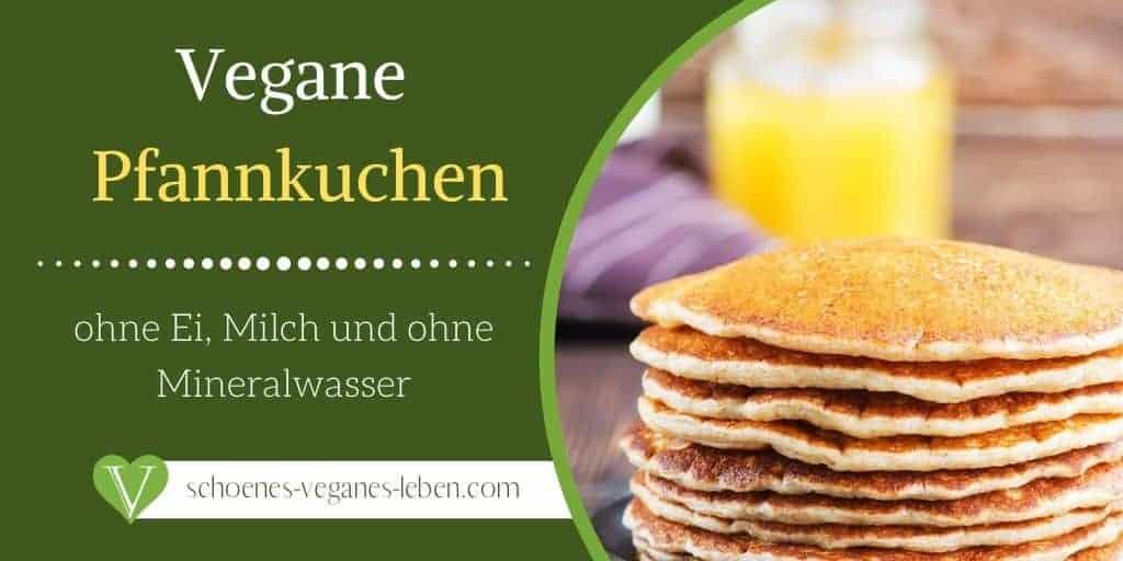 Vegane Pfannkuchen ohne Ei, Milch und ohne Mineralwasser