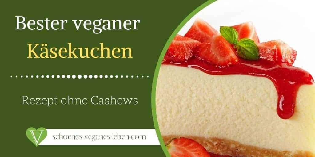 Bester vegane Käsekuchen ohne Cashews
