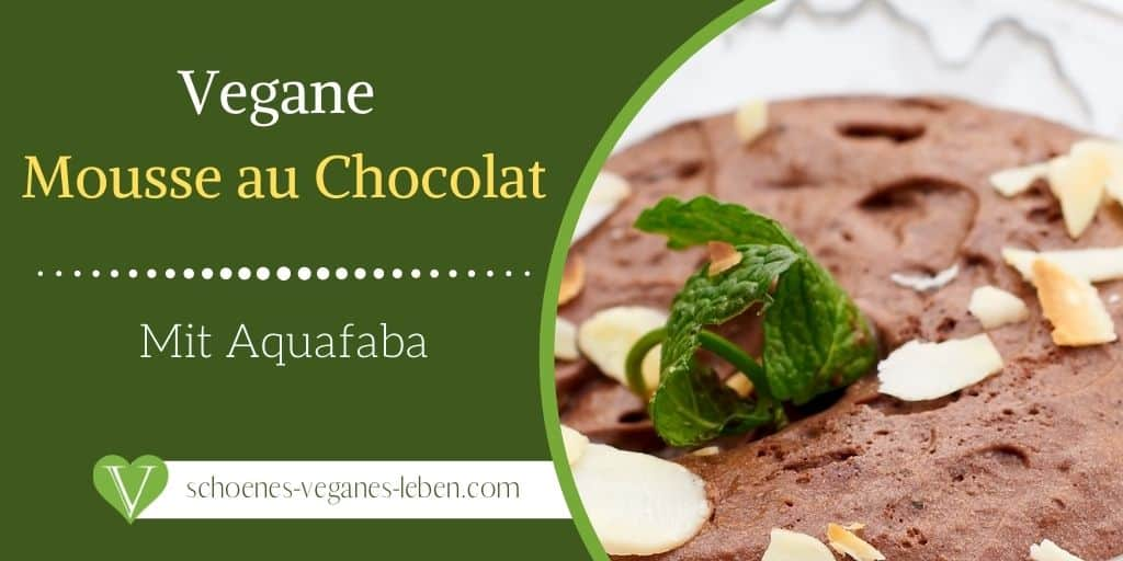 Vegane Mousse au Chocolat selber machen mit Aquafaba