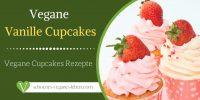 Vegane Vanille Cupcake - Vegane Cupcakes Rezepte